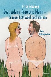 Eva, Adam, Frau und Mann - Da muss Gott wohl nochmal ran