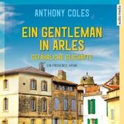 Ein Gentleman in Arles - Gefährliche Geschäfte - Cover