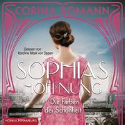 Die Farben der Schönheit - Sophias Hoffnung (Sophia 1)