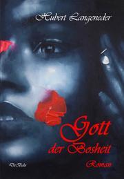 Gott der Bosheit - Roman