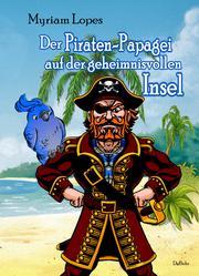 Der Piraten-Papagei auf der geheimnisvollen Insel