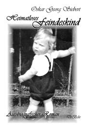 Heimatloses Feindeskind - Autobiografischer Roman