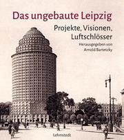 Das ungebaute Leipzig