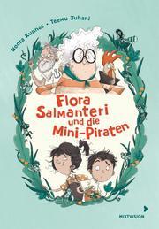 Flora Salmanteri und die Mini-Piraten Band 1