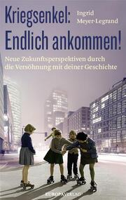 Kriegsenkel: Endlich ankommen! - Cover
