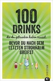 100 Drinks die du getrunken haben musst bevor du nach dem letzten Strohhalm greifst