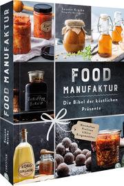 Food Manufaktur - Die Bibel der edlen Präsente