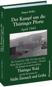 Der Kampf um die Thüringer Pforte April 1945