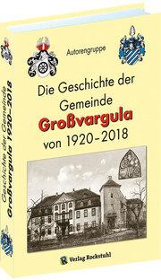 Die Geschichte der Gemeinde Großvargula 1920-2018