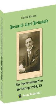 Heinrich Carl Helmbold - Ein Dachriedener im Weltkrieg 1914/15