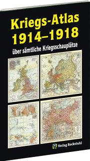 KRIEGS-ATLAS 1914-1918 - über sämtliche Kriegsschauplätze