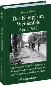 Der Kampf um Weißenfels April 1945