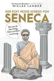 Der geile Scheiß von Seneca