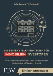Die besten Steuerstrategien für Immobilieninvestoren