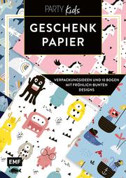 Das Geschenkpapier-Set - Party Kids: Verpackungsideen und 10 Bogen in fröhlich-bunten Designs