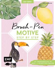 Kunst kompakt: Brush-Pen-Motive Step by Step