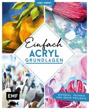 Kunst kompakt: Einfach Acryl - Das Grundlagenbuch