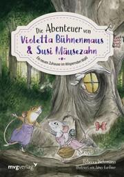 Die Abenteuer von Violetta Bühnenmaus und Susi Mäusezahn - Cover