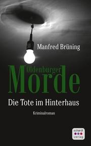 Oldenburger Morde: Die Tote im Hinterhaus