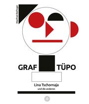 Graf Tu¨po, Lina Tschornaja und die anderen