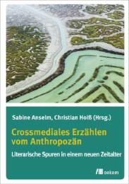 Crossmediales Erzählen vom Anthropozän