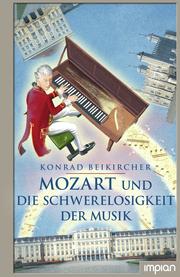 Mozart und die Schwerelosigkeit der Musik - Cover