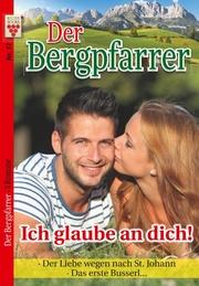 Der Bergpfarrer Nr. 17: Ich glaube an dich! / Der Liebe wegen nach St. Johann / Das erste Busserl...