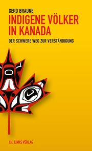 Kanada und seine indigenen Völker