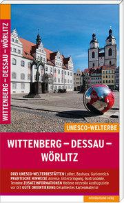 Wittenberg - Dessau - Wörlitz