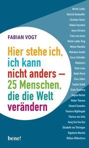 Hier stehe ich, ich kann nicht anders - 25 Menschen, die die Welt verändern - Cover