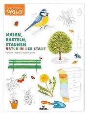 Expedition Natur: Malen, Basteln, Staunen - Natur in der Stadt - Cover