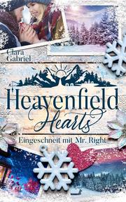 Heavenfield Hearts - Eingeschneit mit Mr. Right