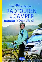 Die 99 schönsten Radtouren für Camper in Deutschland - Cover