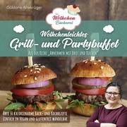 Die Wölkchenbäckerei: Wölkchenleichtes Grill- und Partybuffet - Cover