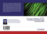 Corrosion Inhibition of 18% Ni M250 Grade Weld Aged Maraging Steel