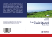 Recombinant antigen based ELISA for diagnosis of Brucellosis