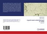 Liquid metal embrittlement in solids
