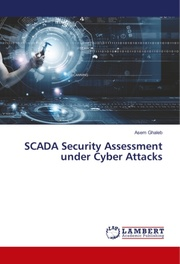 SCADA Security Assessment under Cyber Attacks