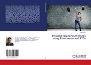 Efficient Terahertz Antennas using Photomixer and RTDs