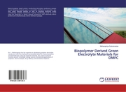 Biopolymer Derived Green Electrolyte Materials for DMFC