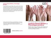 Justicia Penal Militar y Psicología Jurídica