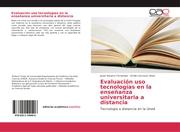 Evaluación uso tecnologías en la enseñanza universitaria a distancia