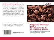 Propuesta ambiental para el fortalecimiento de productores de café