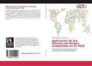 Aplicación de las Normas de Origen contenidas en el TGIE