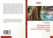 Managing timber exploitation using Decision Support Systems (DSS)