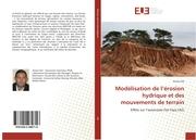 Modélisation de l'érosion hydrique et des mouvements de terrain