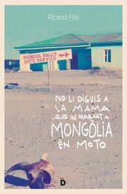 No li diguis a la mama que he marxat a Mongòlia en moto - Cover