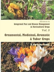 Advances in Integrated Pest and Disease Management in Horticultural Crops (Ornamental, Medicinal, Aromatic and Tuber Crops) - Cover