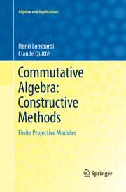 Commutative Algebra: Constructive Methods