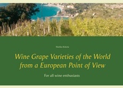 Wine Grape Varieties of the World from a European Point of View